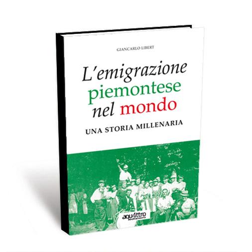 L'EMIGRAZIONE PIEMONTESE NEL MONDO